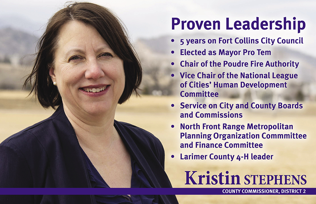 Proven Leadership • 5 years on Fort Collins City Council • Elected as Mayor Pro Tem • Chair of the Poudre Fire Authority • Vice Chair of the National League of Cities' Human Development Committee • Service on City and County Boards and Commissions • North Front Range Metropolitan Planning Organization Commmittee and Finance Committee • Larimer County 4-H leader